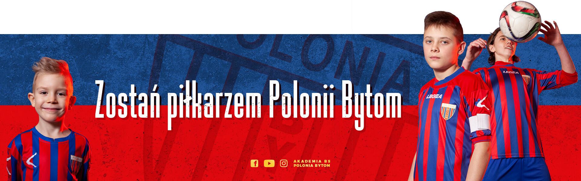 Zostań piłkarzem Polonii Bytom!
